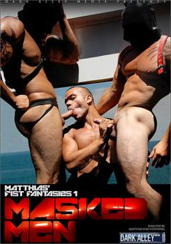 Masked Men: Matthias' Fist Fantasies 1 (2011)