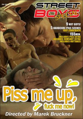 Piss me up, fuck me now (2009)